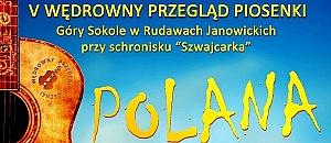 24 - 25 lipca V Wedrowny Przegląd Piosenki  POLANA