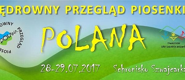 28 - 29.07.2017 WĘDROWNY PRZEGLĄD PIOSENKI  POLANA